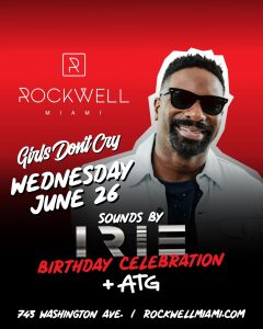 ROCKWELL WEDNESDAYS IRIE BIRTHDAY CELEBRATION