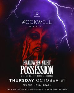 ROCKWELL THURSDAYS  HALLOWEEN NIGHT POSSESSION A DANNY MISIKOFF BIRTHDAY SPECIAL @ Rockwell Miami