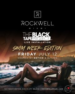 ROCKWELL FRIDAYS THE BLACK TAPE PROJECT SWIM WEEK EDITION @ Rockwell Miami