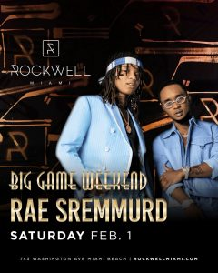 Big Game Weekend - RAE SREMMURD