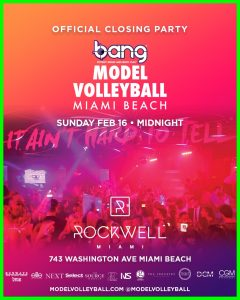Bang Model VolleyBall Miami Beach Closing Party
